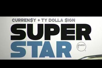 "Curren$y Feat. Ty Dolla $ign ""Superstar"" Video"