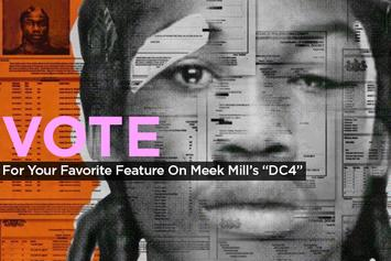 "Vote For Your Favorite Feature On Meek Mill's ""DC4"""