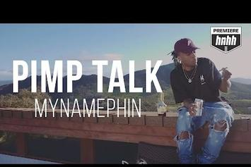 "MyNamePhin ""Pimp Talk"" Video"