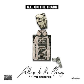Rich The Kid - Getting To The Money (Prod. By KE on the Track ...