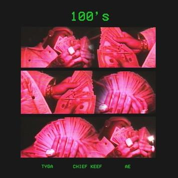 Tyga - 100s Feat. Chief Keef & A.E | Stream [New Song]