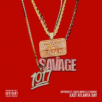 Zaytoven East Atlanta Day Ft Gucci Mane , 21 Savage